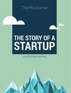 The Story of a Startup by ThePMJournal