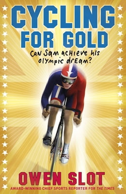 Book Cycling for Gold by Owen Slot