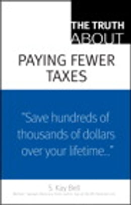 Book The Truth About Paying Fewer Taxes by S. Kay Bell