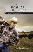 The Hardest Victory: The Fruit of the Spirit Series Book 3