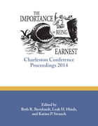 The Importance of Being Earnest: Charleston Conference Proceedings, 2014 by Beth R. Bernhardt