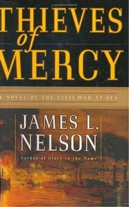 Book Thieves of Mercy: A Novel of the Civil War at Sea by James L. Nelson