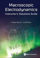 Macroscopic Electrodynamics Instructor's Solutions Guide