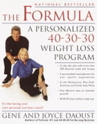 The Formula: A Personalized 40-30-30 Fat-Burning Nutrition Program by Gene Daoust