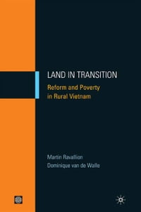 Land In Transition: Reform And Poverty In Rural Vietnam