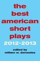 The Best American Short Plays 2012-2013