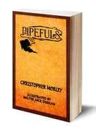 Pipefuls (Illustrated) by CHRISTOPHER MORLEY
