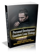 Personal Development Quantum Leap Strategy by Anonymous