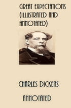 Great Expectations (Illustrated and Annotated) by Charles Dickens