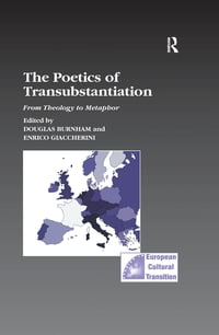 The Poetics of Transubstantiation: From Theology to Metaphor