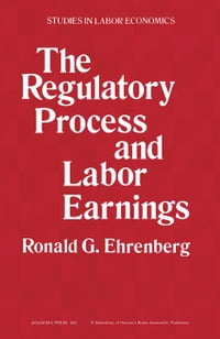The Regulatory Process and Labor Earnings
