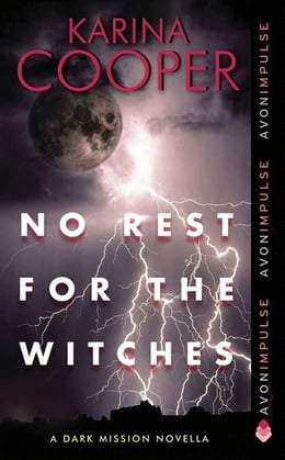 Book No Rest for the Witches: A Dark Mission Novella by Karina Cooper