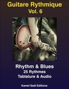 Guitare Rythmique Vol. 6: Rhythm & Blues by Kamel Sadi
