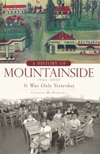 A History of Mountainside, 1945–2007: It Was Only Yesterday