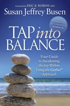 Tap into Balance: Your Guide to Awakening the Joy Within Using the GetSet Approach by Susan Jeffrey Busen