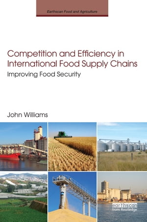 Competition and Efficiency in International Food Supply Chains Improving Food Security