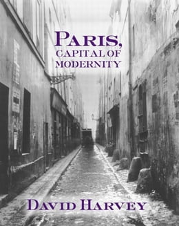 Book Paris, Capital of Modernity by Harvey, David