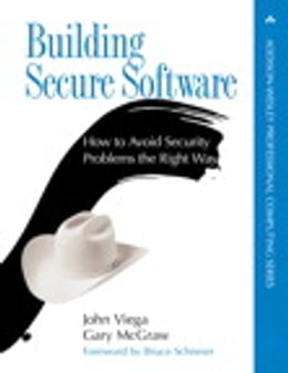 Book Building Secure Software: How to Avoid Security Problems the Right Way by John Viega