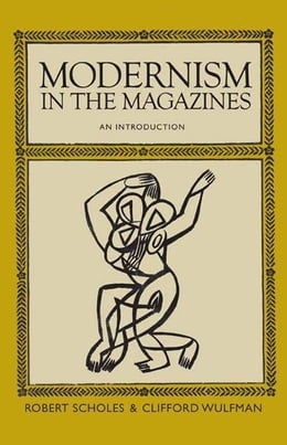 Book Modernism in the Magazines by Robert Scholes