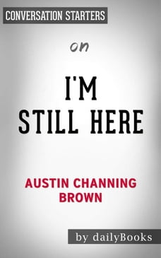 I'm Still Here: Black Dignity in a World Made for Whitenessby Austin Channing Brown | Conversation…