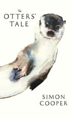 The Otters' Tale by Simon Cooper