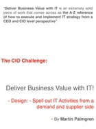The CIO Challenge: Deliver Business Value with IT! – Design: Spell out IT Activities from a demand and supplier side by Martin Palmgren