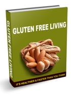 Gluten Free Living by Anonymous