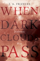 When Dark Clouds Pass by J. A. Frances