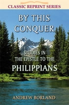 By This Conquer by Andrew Borland
