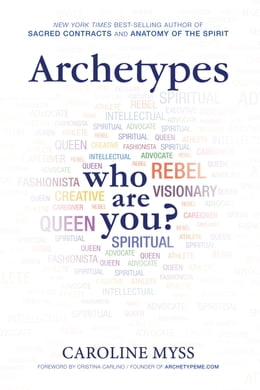 Book Archetypes: Who Are You? by Caroline Myss