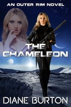 The Chameleon (An Outer Rim Novel: Book 2) by Diane Burton