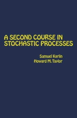 Book A Second Course in Stochastic Processes by Karlin, Samuel