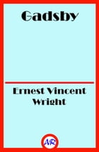 "Gadsby: A Story of Over 50,000 Words Without Using the Letter ""E"" by Ernest Vincent Wright"