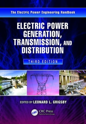 Electric Power Generation,  Transmission,  and Distribution,  Third Edition