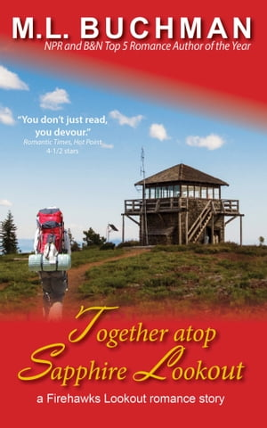 Together atop Sapphire Lookout by M. L. Buchman