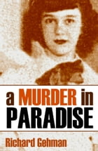 A Murder in Paradise (Expanded, Annotated) by Richard Gehman