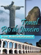 Travel Rio De Janeiro, Brazil: Illustrated Guide, Phrasebook, And Maps (Mobi Travel) by MobileReference