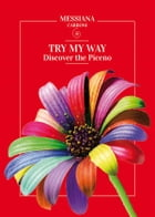 Try my way... Discover the Piceno by Messiana Carboni