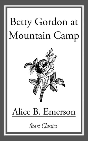 Betty Gordon at Mountain Camp by Alice B. Emerson