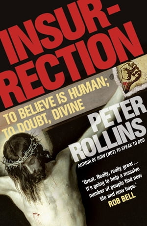 Insurrection To believe is human; to doubt, divine