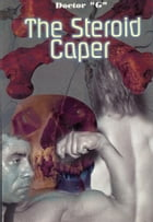The Steroid Caper by Doctor G