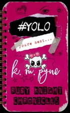 #YOLO: Ruby Knight Chronicles by KM Pyne