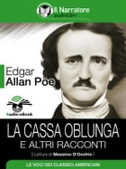La cassa oblunga e altri racconti (Audio-eBook) by Edgar Allan Poe