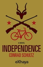Independence by Conrad Schultz