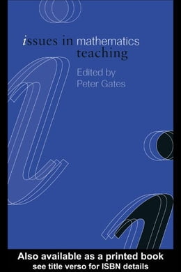 Book Issues in Mathematics Teaching by Gates, Peter