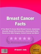 Breast Cancer Facts by Sarah F. Kelly
