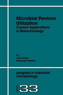 Book Microbial Pentose Utilization: Current Applications in Biotechnology by Singh, A.
