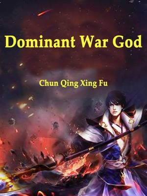 Dominant War God: Volume 15 by Chun QingXingFu