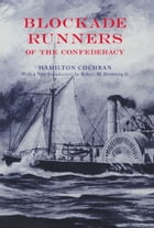 Blockade Runners of the Confederacy by Hamilton Cochran