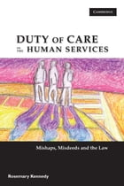 Duty of Care in the Human Services: Mishaps, Misdeeds and the Law